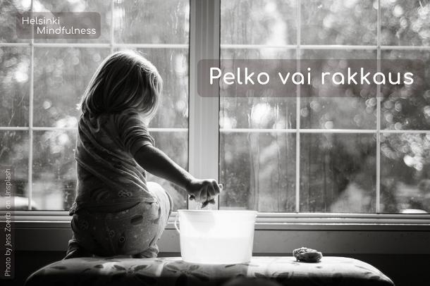 Erja-Lahdenpera-Helsinki-Mindfulness-blogi-Pelko-vai-rakkaus