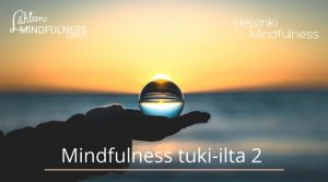 Mindfulness tuki-ilta 2, Helsinki Mindfulness