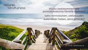 Keskittyminen, Helsinki Mindfulness, Erja Lahdenperä