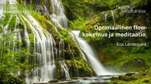 Optimaalinen flow-kokemus ja meditaatio, Helsinki Mindfulness, Erja Lahdenperä