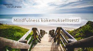 Helsinki Mindfulness, Mindfulness kokemuksellisesti, koulutukset