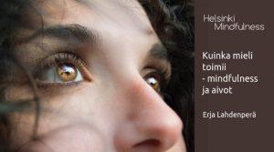 Helsinki Mindfulness, Kuinka mieli toimii - mindfulness ja aivot luento, Erja Lahdenperä