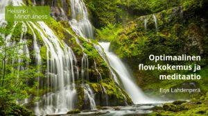Helsinki Mindfulness, Erja Lahdenperä, Optimaalinen flow-kokemus ja meditaatio -luento