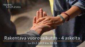 Helsinki Mindfulness, Rakentava vuorovaikutus 23.2.2019, Erja Lahdenperä